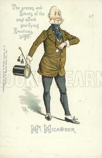 Mr Micawber, from David Copperfield, by Charles Dickens