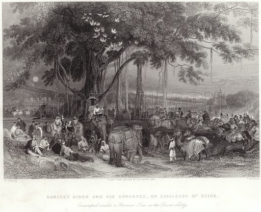 Runjeet Singh and his suwarree, or cavalcade of Seiks, encamped under the banian tree on the River Sulley. Drawn by William Harvey, from a drawing from nature by GF White, engraved by G Presbury.