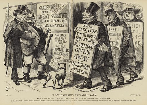 Electioneering Extraordinary. Dizzy (to John Bull) – Do your own duty, John, and they will be 'cleared out' immediately. As the time for the general election drew near, the Gladstone Government made most strenuous efforts to restore confidence in themselves, and astoudning bids for popularity, public favour, and votes. No 22. 4th February, 1874.