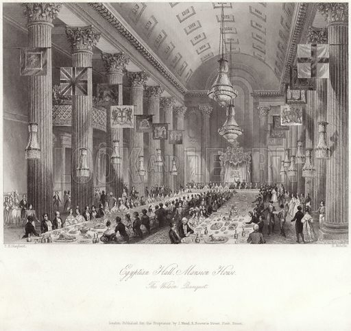 Egyptian Hall at the Mansion House during the Wilson banquet. Drawn by Thomas Hosmer Shepherd, engraved by H Melville. Published for the proprietor by J Mead, 11 Bouverie Street, Fleet Street, London.