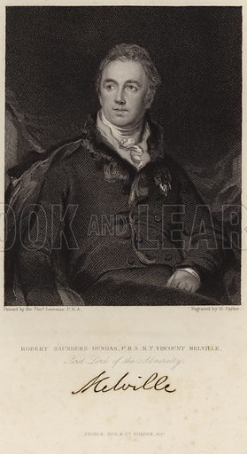 Robert Saunders-Dundas, Viscount Melville, First Lord of the Admiralty. WIth a facsimile of Saunders-Dundas's signature. After Sir Thomas Lawrence, engraved by G Parker. Published by Fisher, Son & Co, London, 1847.