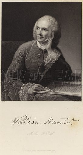William Hunter, Scottish anatomist and physician. With a facsimile of Hunter's signature. After James Baker Pyne, engraved by J Thomson. Published by Fisher, Son & Co, London and Paris, 1847.