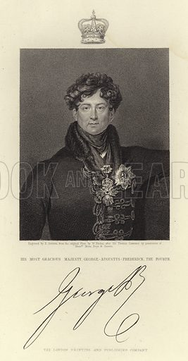 His most gracious majesty, George Augustus Frederick, the fourth. With a facisimilie of George IV's signature. After Sir Thomas Lawrence, engraved by E Scriven from the original plate by W Finden. Published by the London Printing and Publishing Company.