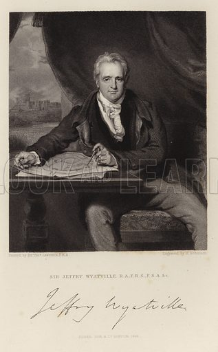 Sir Jeffry Wyattville, English architect and garden designer. After Sir Thomas Lawrence, engraved by H Robinson. With a facsmilie of Wyattville's signature. Published by Fisher, Son & Co, London, 1846.