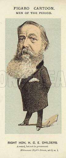 Hugh Culling Eardley Childers, popularly known as HCE Childers, British Liberal statesman, by Faustin Betbeder. Published as part of the Men of the Period series, in the London Figaro.