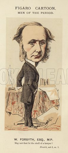 W Forsyth, by Faustin Betbeder. Published as part of the Men of the Period series, in the London Figaro.