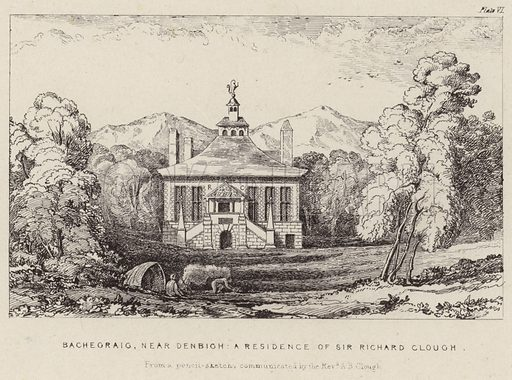 Bachegraig, near Denbigh, the residence of Sir Richard Clough. From a pencil sketch communicated by the Rev AB Clough.