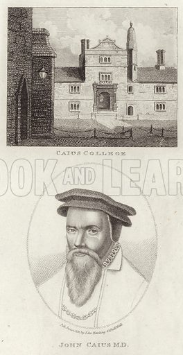 John Caius, English physician, and second founder of Gonville and Caius College, often referred to simply as Caius, Cambridge, which is picture above the portrait of Caius. Published in June 1801 by Edward Harding, 93 Pall Mall.