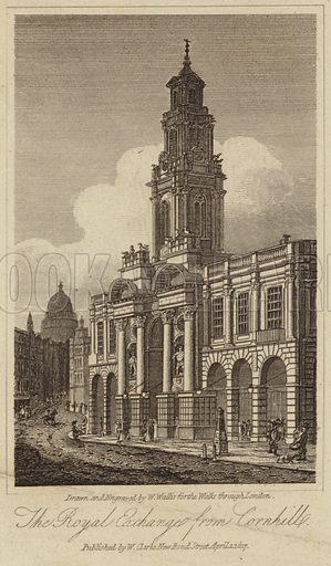 The Royal Exchange in the City of London, viewed from Cornhill. Drawn and engraved by William Wallis for the Walks through London. Published by W Clarke, New Bond Street, April 1, 1817.