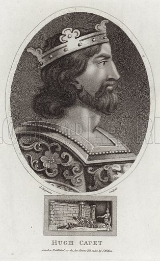 Hugh Capet, the first King of the Franks. Engraved by John Chapman. Published as the act directs, 1 February 1801, by J Wilkes, London.