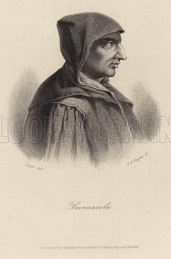Girolamo Savonarola, Italian Dominican friar and preacher. Drawn by Jager, engraved by AH Payne. Published by AH Payne.