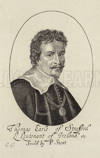 Thomas Wentworth, 1st Earl of Strafford, English statesman and a major figure in the period leading up to the English Civil War. Sold by P Stent.