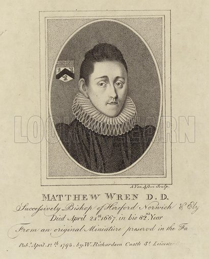 Matthew Wren, English clergyman and scholar, successively Bishop of Hereford, Norwich and Ely, died April 24th, 1667, in his 82nd year. Engraved by A Van Assen, from an original miniature preserved in the family. Published 12 April 1793, by W Richardson, Castle Street, Leicester Fields.