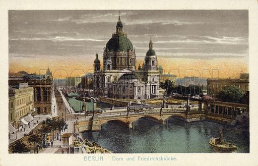 The dome of the Royal Palace and Friedrichsbrucke in Berlin, Germany.