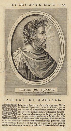 Pierre de Ronsard, French poet. Engraved and published by E Sme de Boulonois, in Et Des Arts, Liv V.