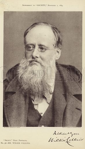 Wilkie Collins, English novelist and playwright, 'Society' Bijou Portraits No 96. With a facsmile of Collins' signature. Photograph by Alexander Bassano. Published in a supplement to Society, 1 November 1884.