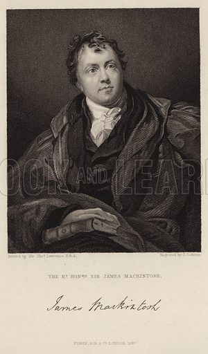 Sir James Mackintosh, Scottish writer, lawyer, historian and philosopher. With a facsmile of Mackintosh's signature. After Sir Thomas Lawrence, engraved by J Cochran. Published by Fisher, Son & Co, London, 1847.