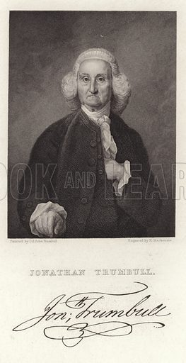 Jonathan Trumbell, American governor in both a pre-Revolutionary colony and a post-Revolutionary state. 'Brother Jonathan' took a prominent part in the American War of Independence. With a facsmile of Trumbell's signature. After Colonel John Trumbell, engraved by E Mackenzie.