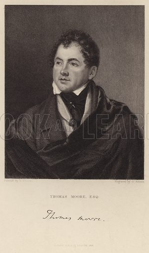 Thomas Moore, Irish poet, singer songwriter. With a facsmile of Moore's signature. Painted by F Sicurer, engraved by G Adcock. Published by Fisher, Son & Co, London, 1831.
