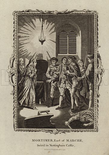 Roger Mortimer, Earl of March, seized at Nottingham Castle, with Isabella, the queen consort of King Edward II, who was Mortimer's mistress. Published by HD Symonds, 2 April 1796.