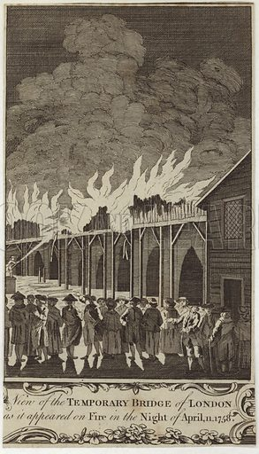 View of the temporary bridge of London as it appeared on fire on the night of April 11, 1758. Drawn by Samuel Wale, engraved by Myers for Thornton's New & Complete History & Survey of London & Westminster. Published by Alexander Hogg at the Kings Arms, No 16, Paternoster Row, 31 July 1784.