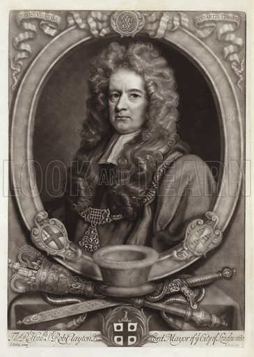 Sir Robert Clayton, Lord Mayor of London, 1680 (The Rt. Honble Sr Rob. Clayton Kt Lord Mayor of ye City of London 1680), wearing a wig and chain. From a portrait by John Riley, engraved by John Smith.