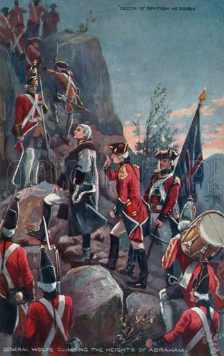 General Wolfe climbing the Heights of Abraham, Quebec, 1759. Postcard, from a series titled The Growth of Our Empire Beyond the Seas.
