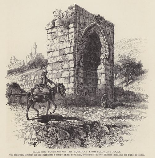 Saracenic Fountain on the aqueduct from Solomon's Pools. Illustration for Picturesque Palestine edited by Sir Charles Wilson (Virtue, c 1880).