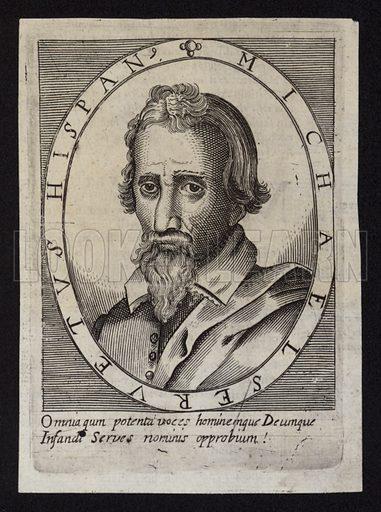 Michael Servetus.  Also known as Miguel Servet, Miguel de Villanueva, Michel Servet, Reves, or Michel de Villeneuve, Michael Servetus was a Spanish theologian, physician, cartographer, and Renaissance humanist,.