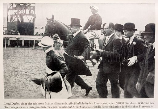 Edward Stanley, 17th Earl of Derby (1865–1948), English Conservative politician and wealthy patron of horse racing.