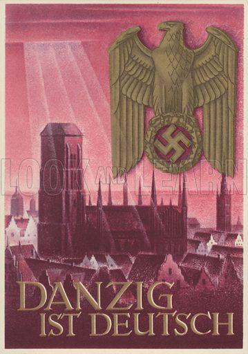 Danzig ist Deutsch (Danzig is German), Nazi propaganda postcard, 1939.