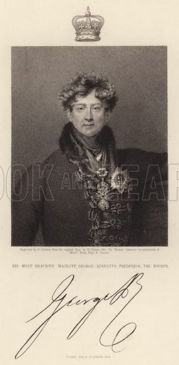 His Most Gracious Majesty, George-Augustus-Frederick, the Fourth. Illustration for Fisher's Drawing Room Scrap Book, 1835.