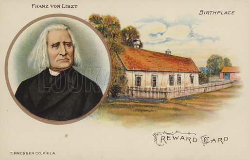 Reward card with a portrait of Hungarian composer Franz Liszt and a picture of his birthplace -  in Doborjan, Hungary - given by music teachers as rewards to pupils. Published by Theodore Presser & Co, Philadelphia, circa 1915.