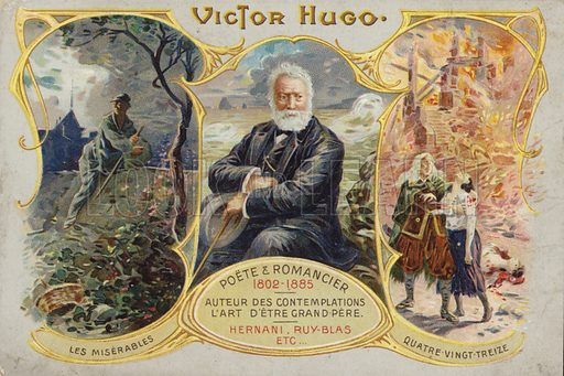 Victor Hugo. Poet and novelist, 1802-1885. Author of Les Contemplations, L'Art d'etre grand-pere, Hernani, Ruy Blas etc. Illustrations show scenes from Les Miserables and Quatre Vingt Treize.