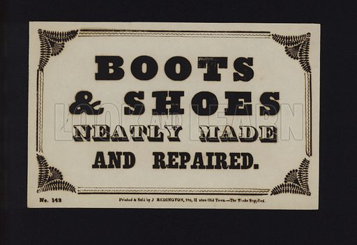 Advertisement: Boots and shoes neatly made and repaired