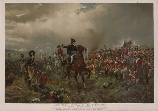 What will they say of this in England? Wellington to the troops at Waterloo. Illustration for Holly Leaves, the Christmas Number of the Illustrated Sported and Dramatic News, 1903. Magnificent chromolithograph.