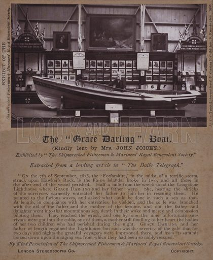 Boat in which Grace Darling rescued survivors of the shipwreck of the Forfarshire off the Farne Islands, Northumberland, in September 1838. Exhibited by the Shipwrecked Fishermen and Mariners' Royal Benevolent Society at the Great International Fisheries Exhibition, South Kensington, London, 1883.