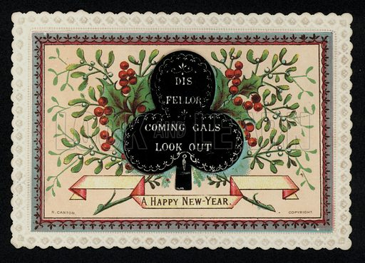 """Dis Fellor Coming Gals Look Out"", New Year's greetings card, late 19th century."
