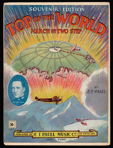 Top of the World - Richard E Byrd's 1926 North Pole flight.  Music cover, early 20th century.
