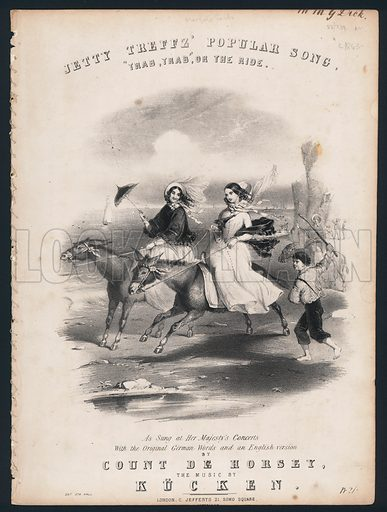 Trab, Trab, or The Ride, popular song sung by Jetty Treffz, Victorian sheet music cover, c1850.