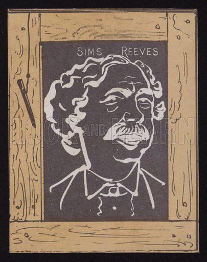 Sims Reeves (1821-1900), English opera singer.