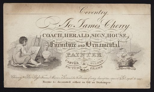 Trade card for James Cherry, painter, carver; gilder and picture frame maker, Coventry, Warwickshire.