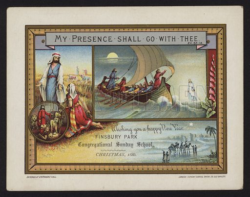 My Presence Shall Go with Thee: Christmas gretings card from the Finsbury Park Congregational Sunday School, London, 1886.