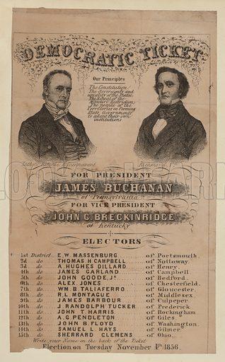 Democratic Ticket for President James Buchanan and Vice President John C Breckinridge, 4 November 1856.