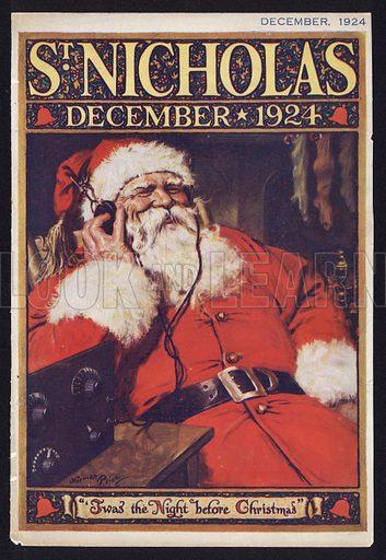 Santa Claus listening to the radio. Twas the Night before Christmas. Advertising card for St Nicholas magazine, December 1924.