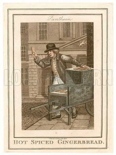 Pantheon. Hot Spiced Gingerbread. Cries of London. Published 1804.