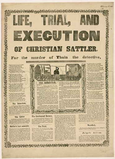 Life, Trial, and Execution of Christian Sattler for the murder of Thain the detective.
