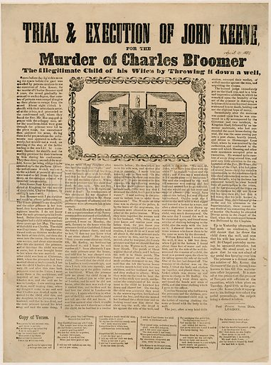 Trial and execution of John Keene for murder of child by throwing it down a well, 1832.