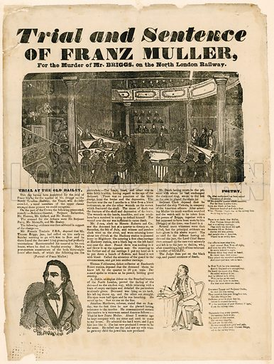 Trial and sentence of Franz Muller for the murder of Mr Briggs on the North London Railway.