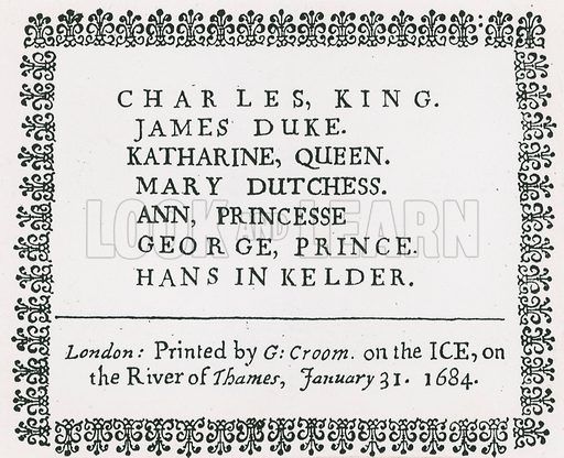Printed souvenir for King Charles II and family made during 1683/84 frost fair. Hans in Kelder (Jack in the cellar) is a reference to the pregnancy of Princess Anne, the king's niece, later Queen Anne.